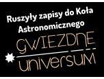 """Koło Astronomiczne """"Gwiezdne Universum"""" - zapisy zakończone"""